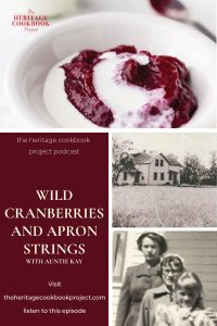 Wild Cranberries and Apron Strings Episode Artwork with cranberry sauce at the top, an image of the farmhouse and a picture of Florence, Kay and Wanda